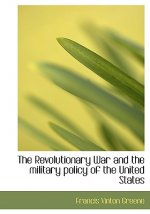 Revolutionary War and the Military Policy of the United States
