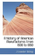 History of American Manufactures from 1608 to 1860