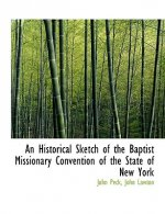 Historical Sketch of the Baptist Missionary Convention of the State of New York