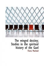 Winged Destiny; Studies in the Spiritual History of the Gael