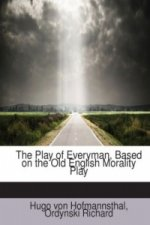 Play of Everyman, Based on the Old English Morality Play