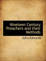 Nineteen Century Preachers and Their Methods