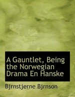Gauntlet, Being the Norwegian Drama En Hanske
