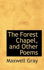 Forest Chapel, and Other Poems