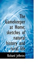 Gamekeeper at Home; Sketches of Natural History and Rural Life