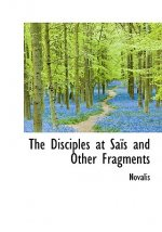 Disciples at Sa?'s and Other Fragments