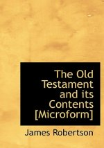 Old Testament and Its Contents [Microform]