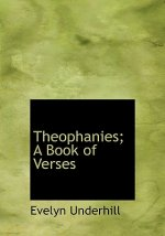 Theophanies; A Book of Verses