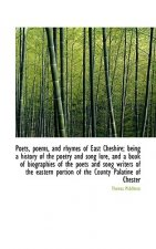 Poets, poems, and rhymes of East Cheshire; being a history of the poetry and song lore, and a book o