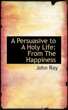 Persuasive to a Holy Life