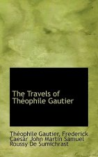 Travels of Th Ophile Gautier