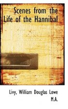 Scenes from the Life of the Hannibal