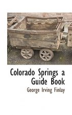 Colorado Springs a Guide Book