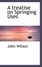 Treatise on Springing Uses