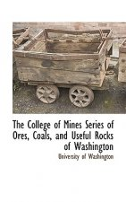 College of Mines Series of Ores, Coals, and Useful Rocks of Washington