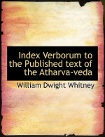Index Verborum to the Published text of the Atharva-veda