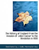 The History of England from the Invasion of Julius Caesar to the Revolution in 1688