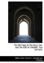 Marriage of the King's Son, and the Guilt of Unbelief