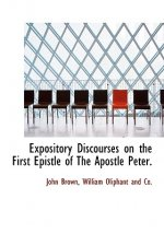 Expository Discourses on the First Epistle of the Apostle Peter.