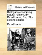 Dialogues concerning natural religion. By David Hume, Esq. The second edition.