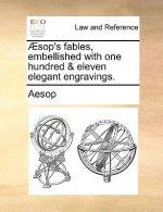 �sop's fables, embellished with one hundred & eleven elegant engravings.