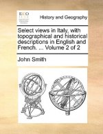 Select views in Italy, with topographical and historical descriptions in English and French. ...  Volume 2 of 2