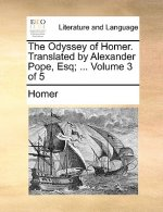 Odyssey of Homer. Translated by Alexander Pope, Esq; ... Volume 3 of 5