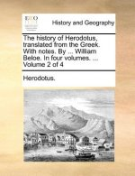 The history of Herodotus, translated from the Greek. With notes. By ... William Beloe. In four volumes. ...  Volume 2 of 4