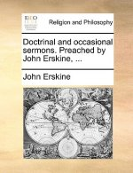 Doctrinal and occasional sermons. Preached by John Erskine, ...