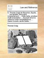 D. Thomae Cragii de Riccarton, Equitis, ... Jus Feudale, Tribus Libris Comprehensum