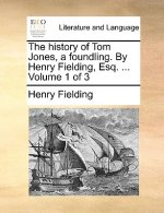The history of Tom Jones, a foundling. By Henry Fielding, Esq. ...  Volume 1 of 3