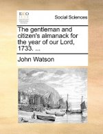 Gentleman and Citizen's Almanack for the Year of Our Lord, 1733. ...