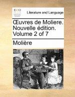 �uvres de Moliere. Nouvelle �dition. Volume 2 of 7