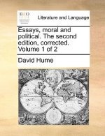 Essays, moral and political. The second edition, corrected. Volume 1 of 2