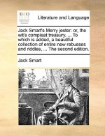 Jack Smart's Merry jester: or, the wit's compleat treasury. ... To which is added, a beautiful collection of entire new rebusses and riddles, ... The