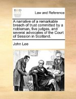 A narrative of a remarkable breach of trust committed by a nobleman, five judges, and several advocates of the Court of Session in Scotland.