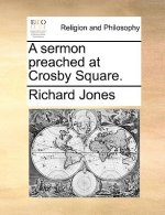 A sermon preached at Crosby Square.