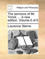 The sermons of Mr. Yorick. ... A new edition. Volume 6 of 6