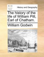 The history of the life of William Pitt, Earl of Chatham.