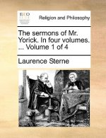 The sermons of Mr. Yorick. In four volumes. ...  Volume 1 of 4