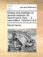 Essays and treatises on several subjects. By David Hume, Esq; ... A new edition. Volume 2 of 4