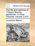 The life and opinions of Tristram Shandy, gentleman. In three volumes.  Volume 3 of 9