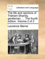 The life and opinions of Tristram Shandy, gentleman. ... The fourth edition. Volume 2 of 2