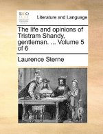 The life and opinions of Tristram Shandy, gentleman. ...  Volume 5 of 6
