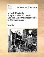 M. Val. Martialis Epigrammata. in Usum Schol] Westmonasteriensis, Et Carthusian].
