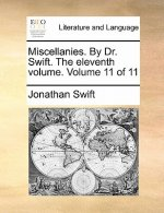Miscellanies. By Dr. Swift. The eleventh volume.  Volume 11 of 11