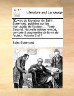 �uvres de Monsieur de Saint-Evremond, publi�es sur les manuscrits de l'auteur. ... Tome Second. Nouvelle �dition reve��, corrig�e & augmen