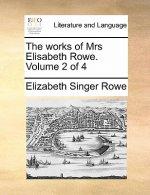 Works of Mrs Elisabeth Rowe. Volume 2 of 4
