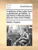 A defence of the Letter from a gentleman at Halifax, to his friend in Rhode-Island. [Eleven lines from Foster]