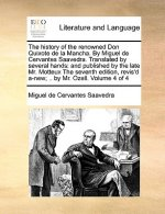 History of the Renowned Don Quixote de La Mancha. by Miguel de Cervantes Saavedra. Translated by Several Hands